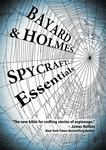 Spycraft: Essentials - SPYCRAFT, #1 ebook by Piper Bayard,Jay Holmes