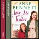 Love Me Tender audiobook by Anne Bennett