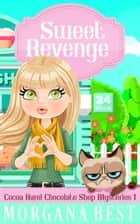 Sweet Revenge - Funny Cozy Mystery ebook by Morgana Best