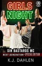 Girl's Night - Sin's Bastards MC ebook by Kj Dahlen