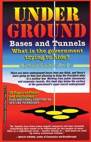 Underground Bases & Tunnels - What is the Government Trying to Hide? ebook by Richard Sauder Ph.D.