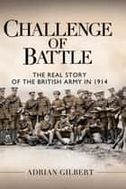 Challenge of Battle ebook by Adrian Gilbert