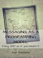 Messaging as a Programming Model ebook by Ralf Westphal