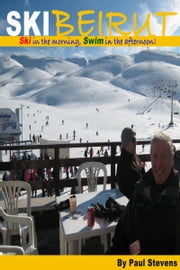 Ski Beirut ebook by Paul Stevens