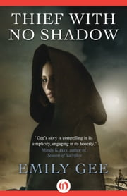Thief with No Shadow ebook by Emily Gee