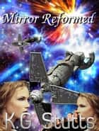 Mirror Reformed ebook by KG Stutts