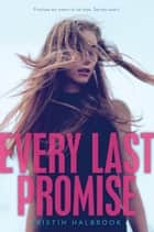 Every Last Promise ebook by Kristin Halbrook