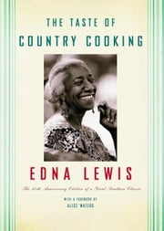 The Taste of Country Cooking - 30th Anniversary Edition ebook by Edna Lewis
