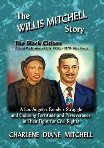 The WILLIS MITCHELL Story ebook by Charlene Diane Mitchell