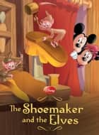 The Shoemaker and the Elves ebook by Disney Book Group