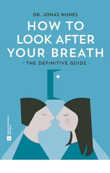How to Look After your Breath - The Definitive Guide ebook by Jonas Nunes