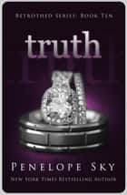 Truth - Betrothed Series, #10 ebook by Penelope Sky