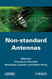 Non-standard Antennas ebook by Dominique Lesselier,Robert Staraj,François Le Chevalier