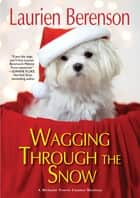 Wagging through the Snow eBook by Laurien Berenson
