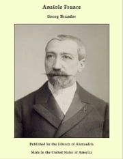 Anatole France ebook by Georg Brandes