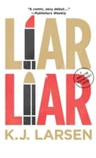 Liar, Liar - A Cat DeLuca Mystery ebook by K J Larsen