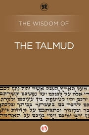 The Wisdom of the Talmud ebook by Philosophical Library