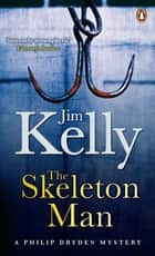 The Skeleton Man ebook by Jim Kelly