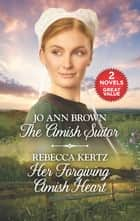 The Amish Suitor and Her Forgiving Amish Heart - A 2-in-1 Collection ebook by Jo Ann Brown, Rebecca Kertz