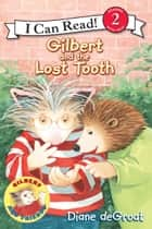 Gilbert and the Lost Tooth ebook by Diane deGroat, Diane deGroat
