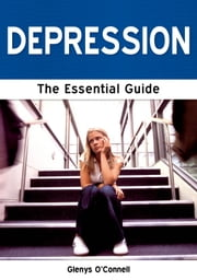 Depression: The Essential Guide ebook by Glenys O'Connell