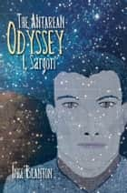 The Antarean Odyssey - I, Sargon ebook by Inge Blanton