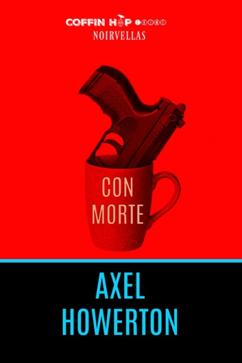 Con Morte ebook by Axel Howerton