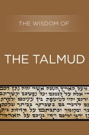 The Wisdom of the Talmud ebook by Kobo.Web.Store.Products.Fields.ContributorFieldViewModel
