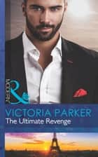 The Ultimate Revenge (Mills & Boon Modern) (The 21st Century Gentleman's Club, Book 3) ebook by Victoria Parker