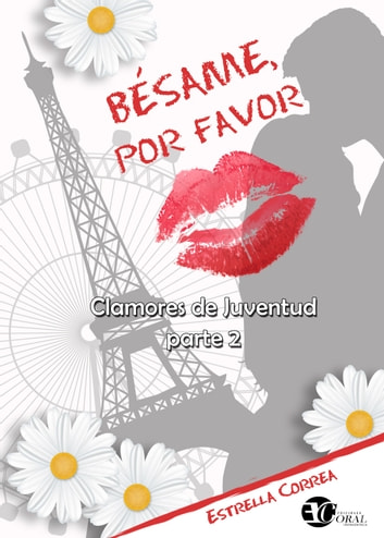Bésame, por favor ebook by Estrella Correa