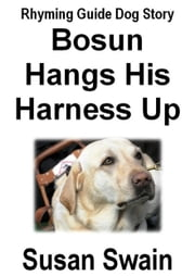 Bosun Hangs His Harness Up ebook by Susan Swain