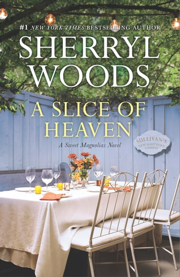 A Slice of Heaven - A Novel ebook by Sherryl Woods