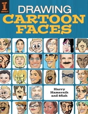 Drawing Cartoon Faces ebook by Harry Hamernik,8fish