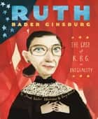 Ruth Bader Ginsburg - The Case of R.B.G. vs. Inequality ebook by Jonah Winter, Stacy Innerst