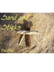 Sand and Sticks - OS CINCO ELEMENTOS ebook by Bai Qing