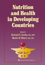 Nutrition and Health in Developing Countries ebook by Richard David Semba,Martin W. Bloem