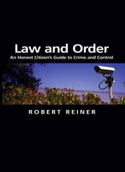 Law and Order - An Honest Citizen's Guide to Crime and Control ebook by Robert Reiner