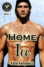 Home Ice - Las Vegas Sinners, #4 ebook by