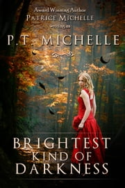Brightest Kind of Darkness (Book 1) ebook by P.T. Michelle,Patrice Michelle
