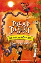 Dread Desert - Book 4 eBook by Marcus Sedgwick, Pete Williamson