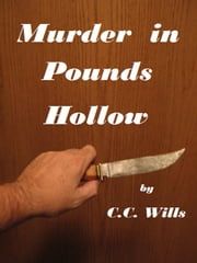 Murder in Pounds Hollow ebook by C.C. Wills