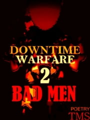 Downtime Warfare 2: Bad Men ebook by TMS