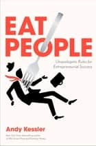 Eat People ebook by Andy Kessler