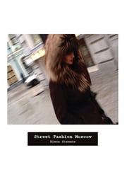 Street Fashion Moscow ebook by Elena Siemens