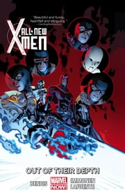 All-New X-Men Vol. 3: Out of their Depth ebook by Brian Michael Bendis, Stuart Immonen, David Lafuente