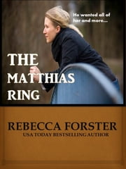 The Matthias Ring ebook by Rebecca Forster