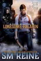 Lonesome Paladin - A Fistful of Daggers, #1 ebook by SM Reine