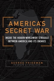 America's Secret War - Inside the Hidden Worldwide Struggle Between the United States and Its Enemies ebook by Kobo.Web.Store.Products.Fields.ContributorFieldViewModel