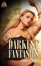 Darkest Fantasies ebook by Kimberley Raines