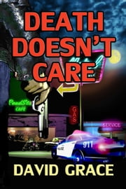 Death Doesn't Care ebook by David Grace